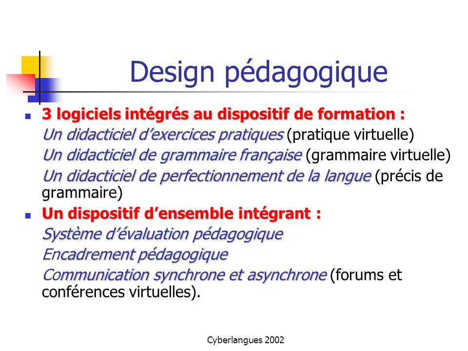 Design pédagogique 3 logiciels intégrés au dispositif de formation :