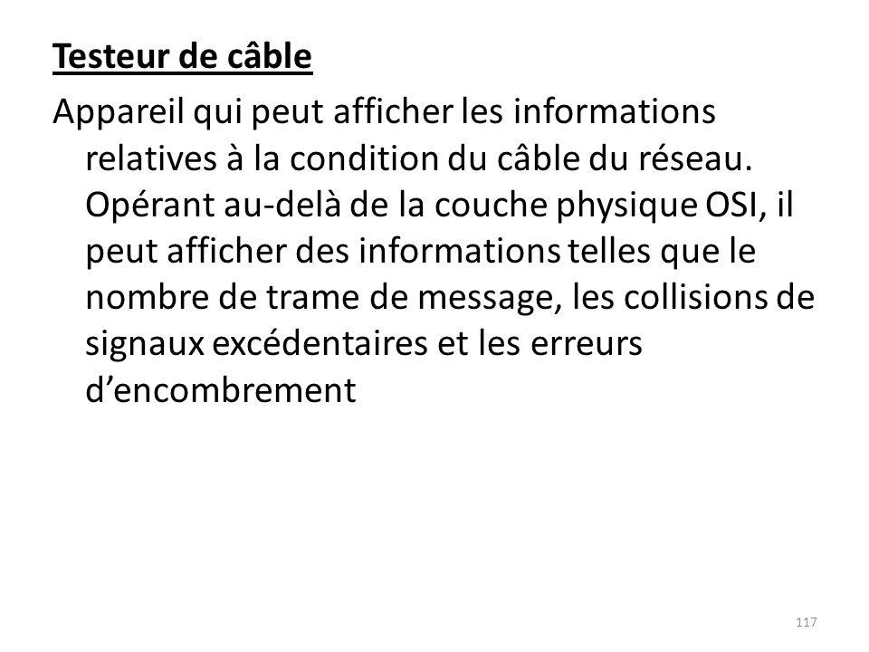 Testeur de câble Appareil qui peut afficher les informations relatives à la condition du câble du réseau.