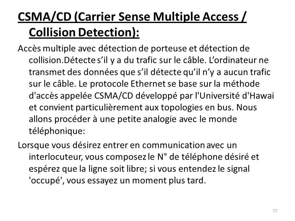 CSMA/CD (Carrier Sense Multiple Access / Collision Detection):