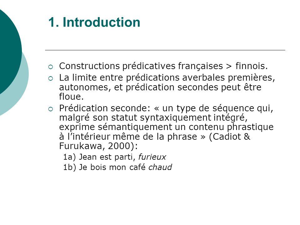 1. Introduction Constructions prédicatives françaises > finnois.