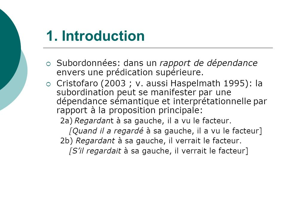1. Introduction Subordonnées: dans un rapport de dépendance envers une prédication supérieure.
