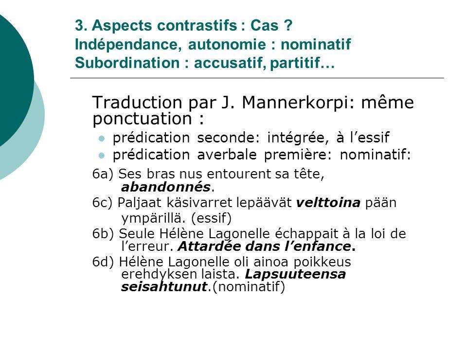 Traduction par J. Mannerkorpi: même ponctuation :