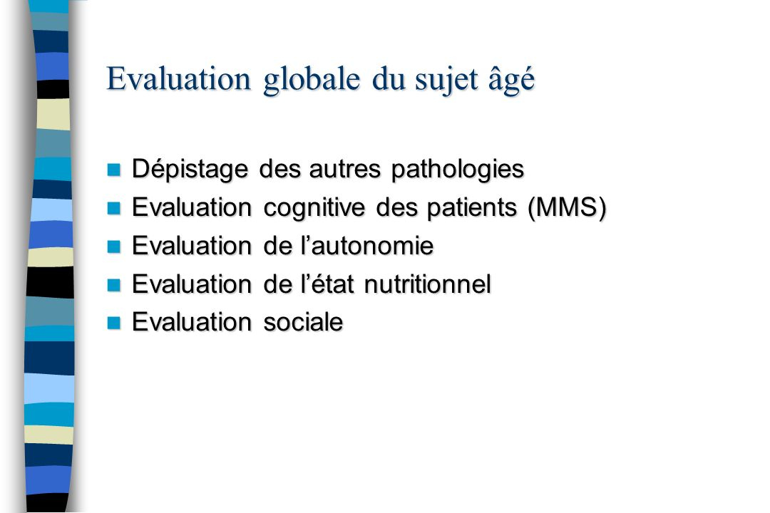 Evaluation globale du sujet âgé