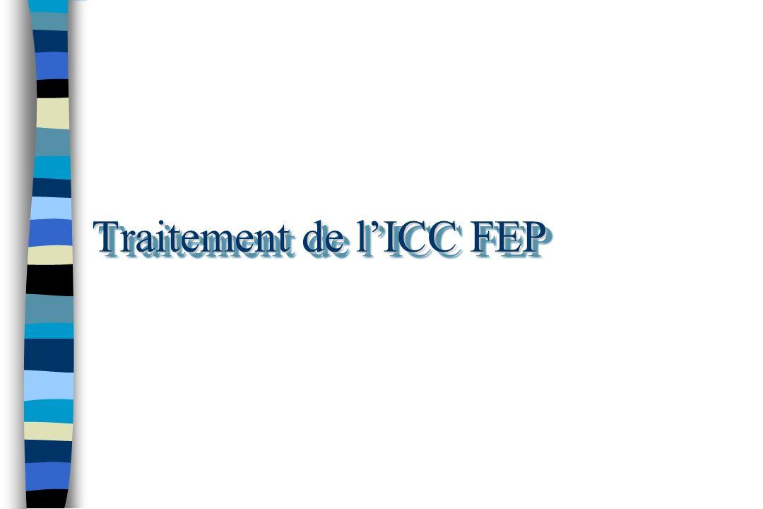 Traitement de l'ICC FEP