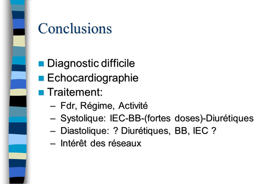 Conclusions Diagnostic difficile Echocardiographie Traitement: