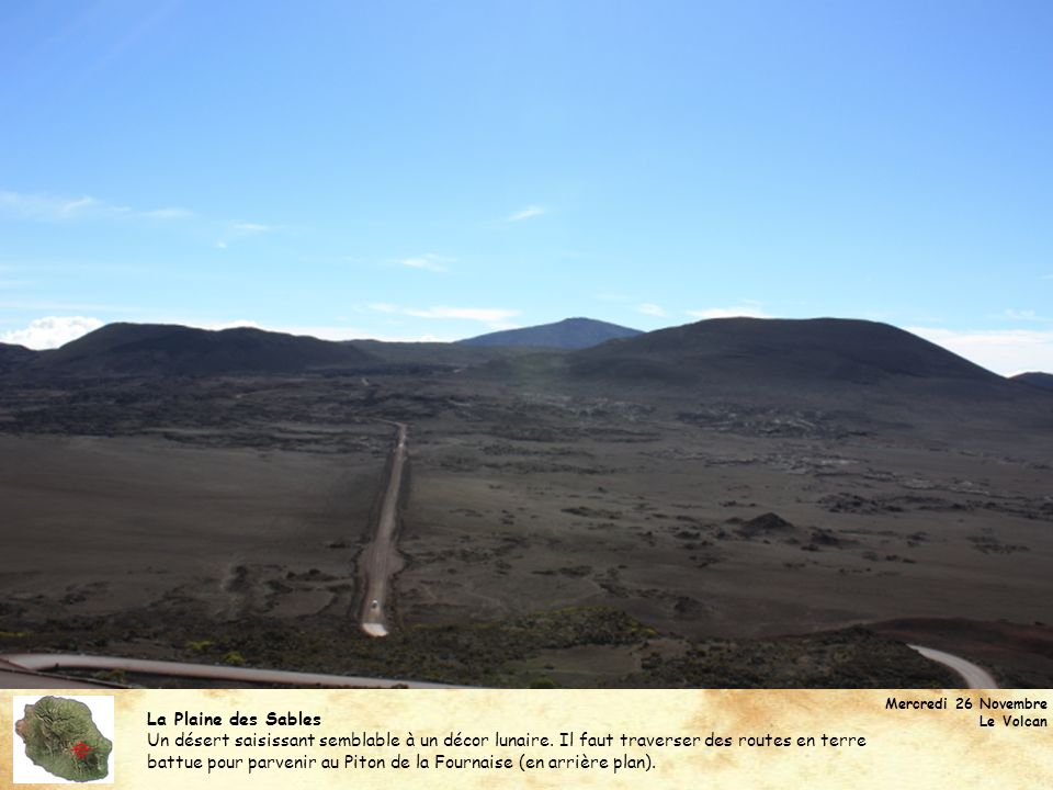 Mercredi 26 Novembre Le Volcan. La Plaine des Sables.
