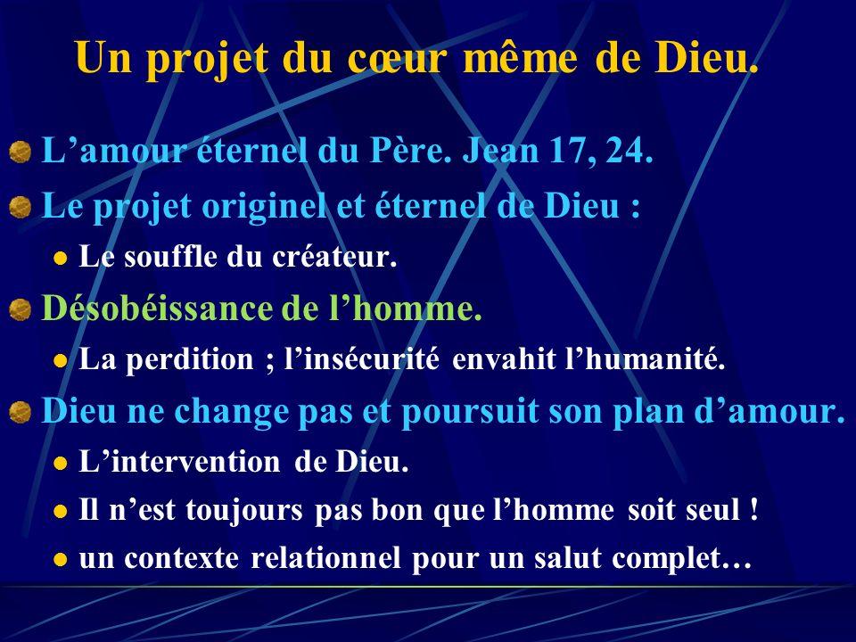 Un projet du cœur même de Dieu.