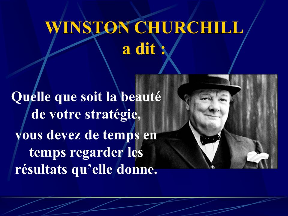 WINSTON CHURCHILL a dit :