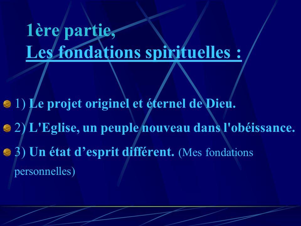 1ère partie, Les fondations spirituelles :