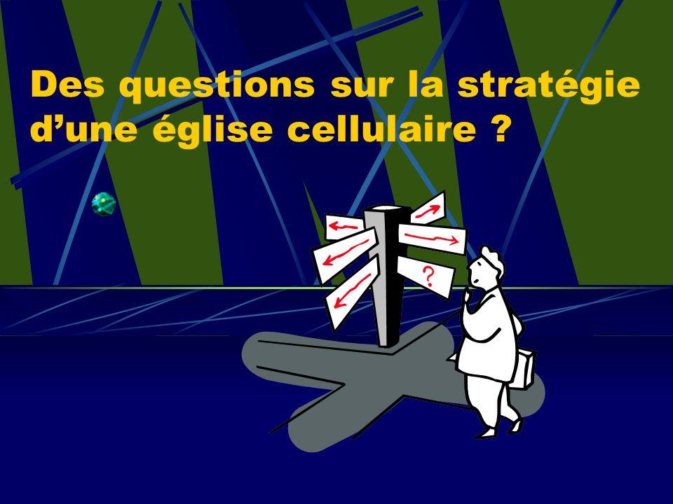 Des questions sur la stratégie d'une église cellulaire