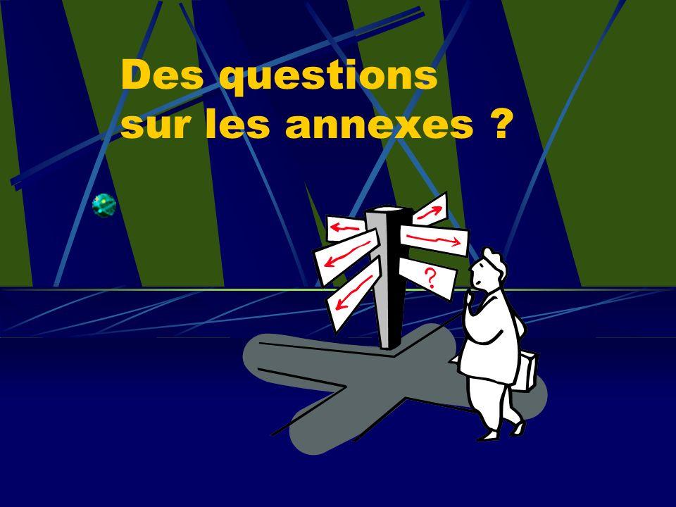 Des questions sur les annexes