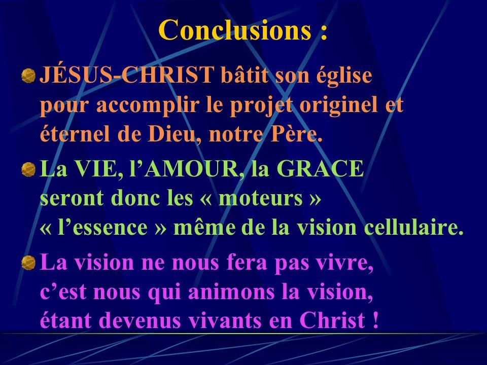 Conclusions : JÉSUS-CHRIST bâtit son église pour accomplir le projet originel et éternel de Dieu, notre Père.
