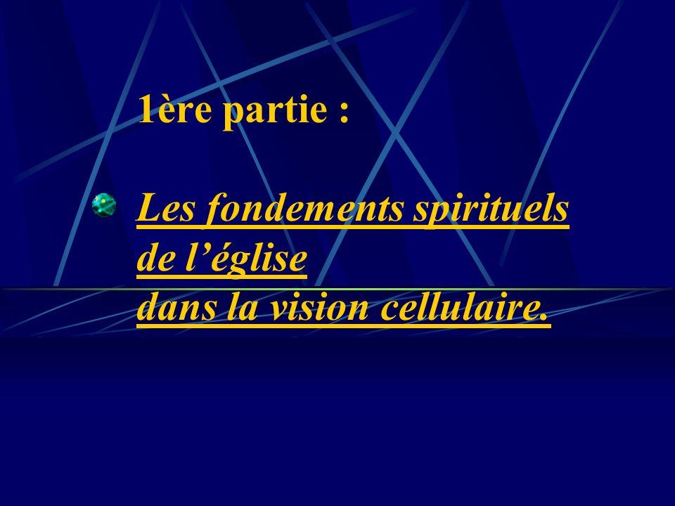 1ère partie : Les fondements spirituels de l'église dans la vision cellulaire.