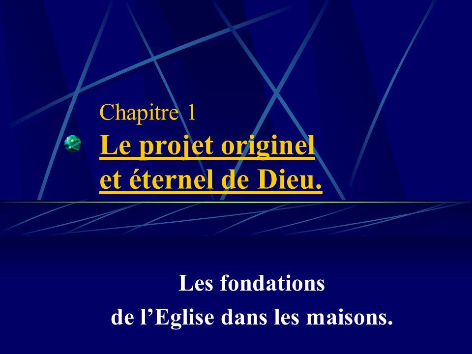 Chapitre 1 Le projet originel et éternel de Dieu.