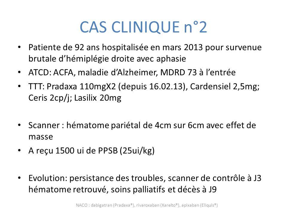 CAS CLINIQUE n°2 Patiente de 92 ans hospitalisée en mars 2013 pour survenue brutale d'hémiplégie droite avec aphasie.