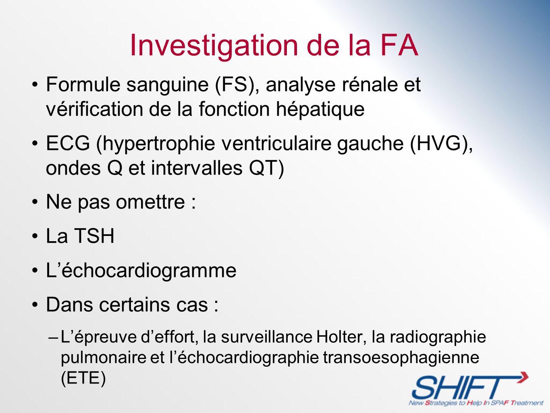 Investigation de la FA Formule sanguine (FS), analyse rénale et vérification de la fonction hépatique.