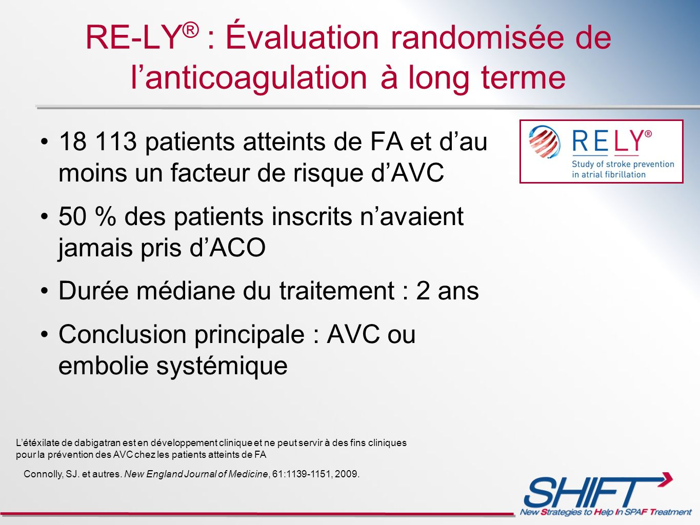 RE-LY® : Évaluation randomisée de l'anticoagulation à long terme