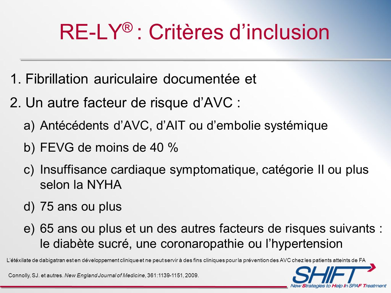 RE-LY® : Critères d'inclusion
