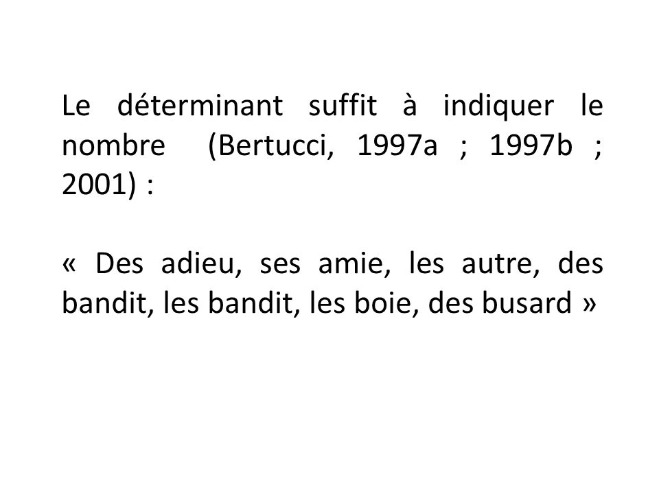 Le déterminant suffit à indiquer le nombre (Bertucci, 1997a ; 1997b ; 2001) :
