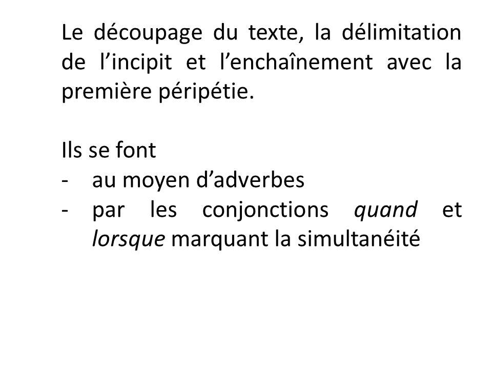 Le découpage du texte, la délimitation de l'incipit et l'enchaînement avec la première péripétie.
