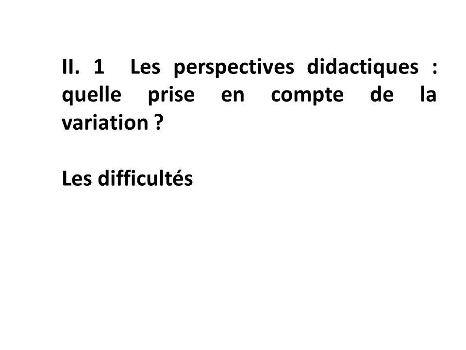 II. 1 Les perspectives didactiques : quelle prise en compte de la variation Les difficultés