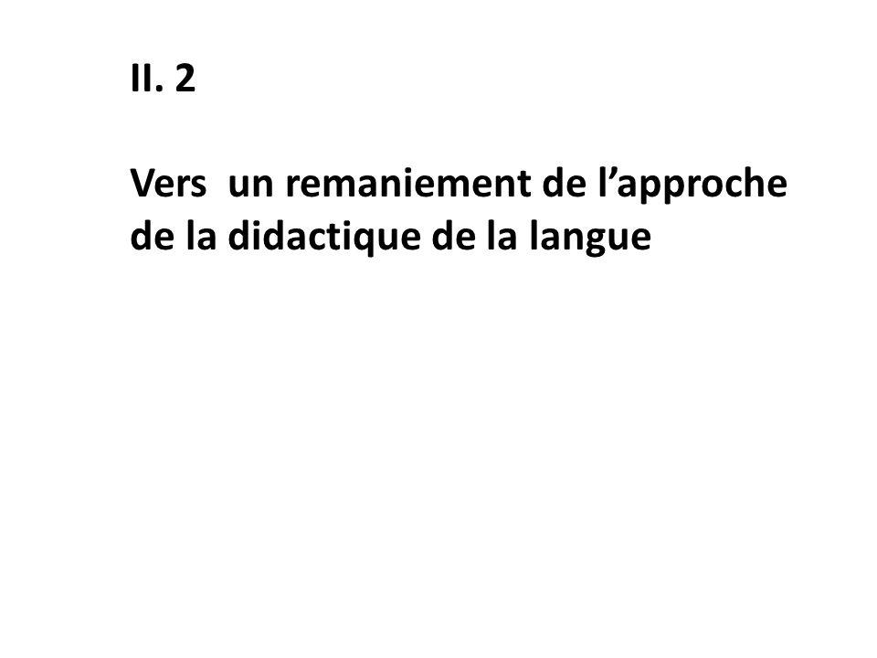 II. 2 Vers un remaniement de l'approche de la didactique de la langue