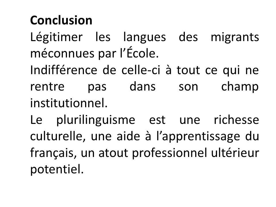 Conclusion Légitimer les langues des migrants méconnues par l'École.