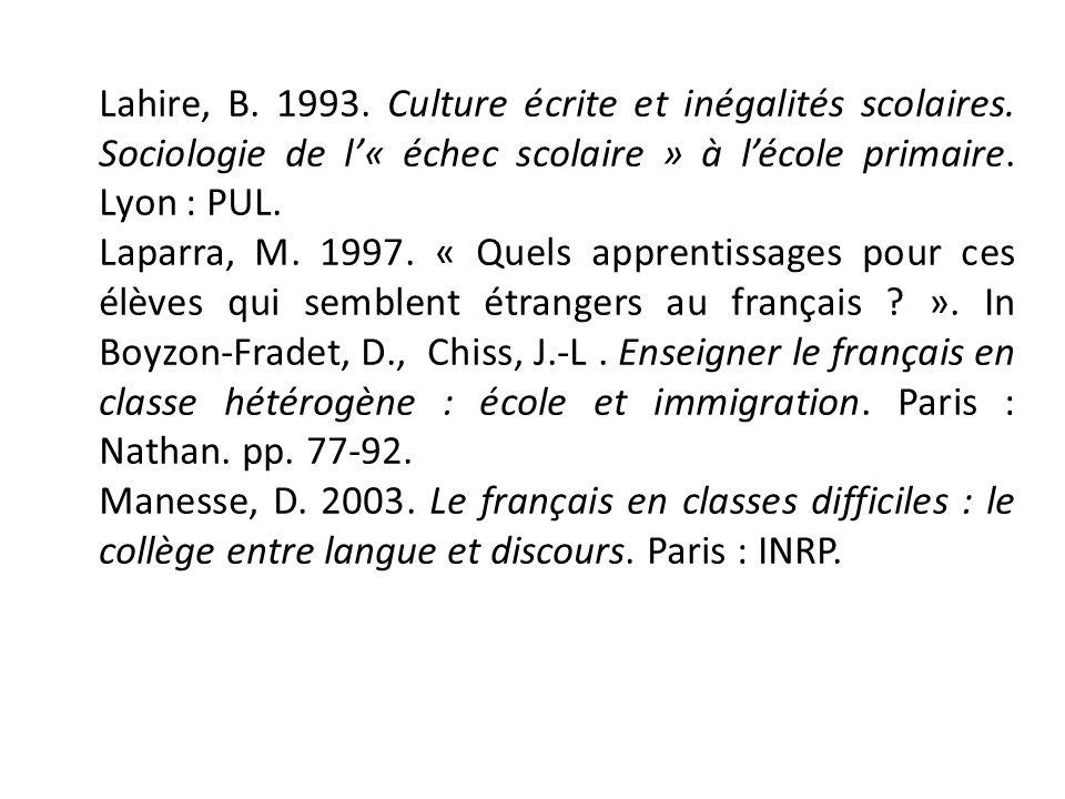 Lahire, B. 1993. Culture écrite et inégalités scolaires
