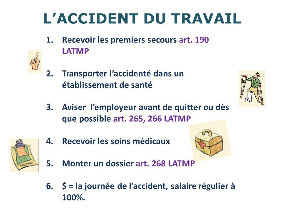 L'ACCIDENT DU TRAVAIL Recevoir les premiers secours art. 190 LATMP