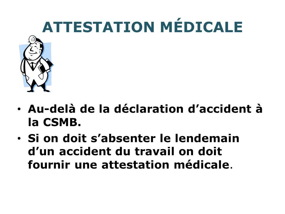 ATTESTATION MÉDICALE Au-delà de la déclaration d'accident à la CSMB.