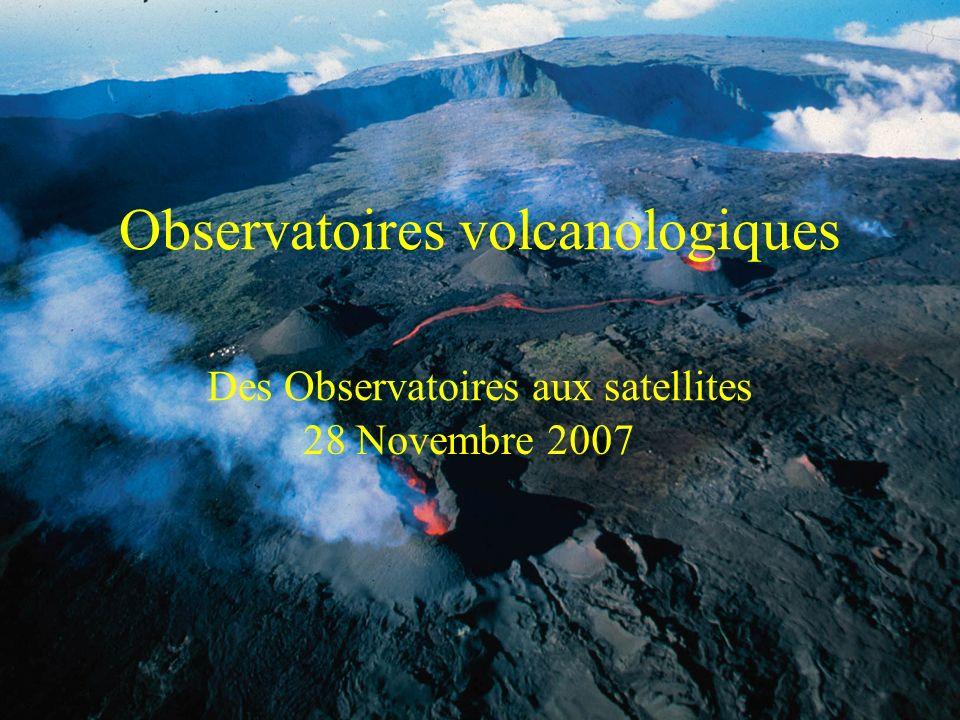 Observatoires volcanologiques Des Observatoires aux satellites