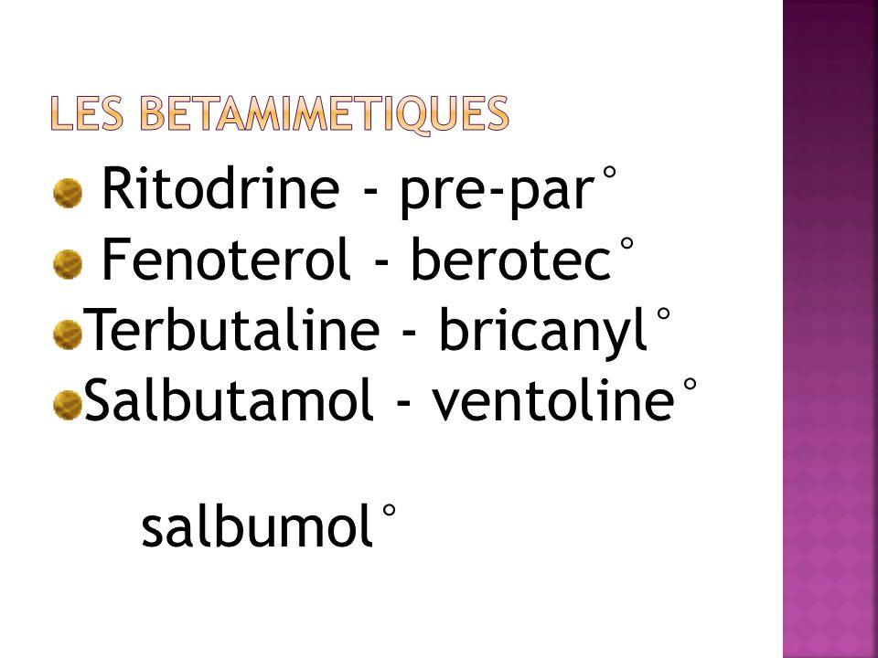 Terbutaline - bricanyl° Salbutamol - ventoline° salbumol°