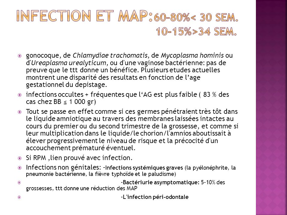 INFECTION ET MAP:60–80%< 30 sem. 10-15%>34 sem.