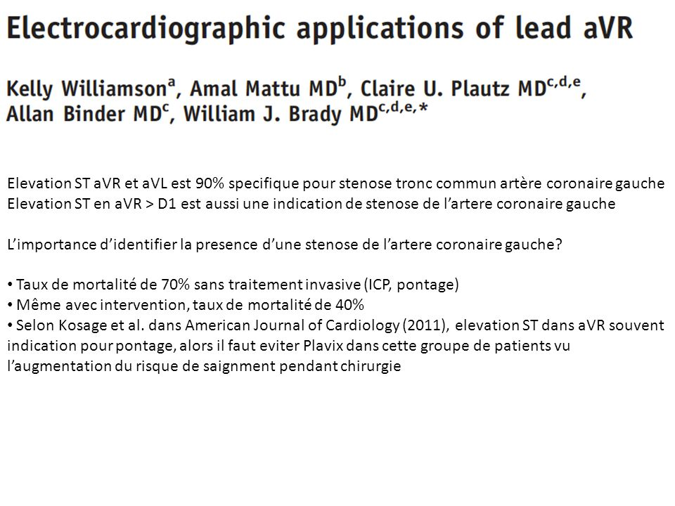 Elevation ST aVR et aVL est 90% specifique pour stenose tronc commun artère coronaire gauche