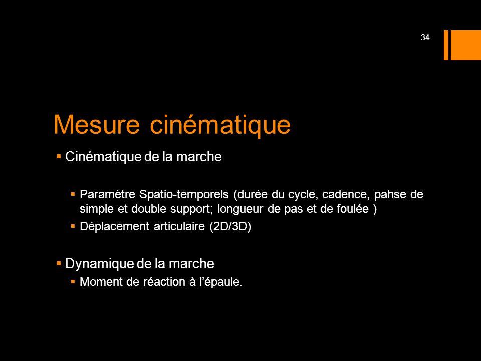 Mesure cinématique Cinématique de la marche Dynamique de la marche