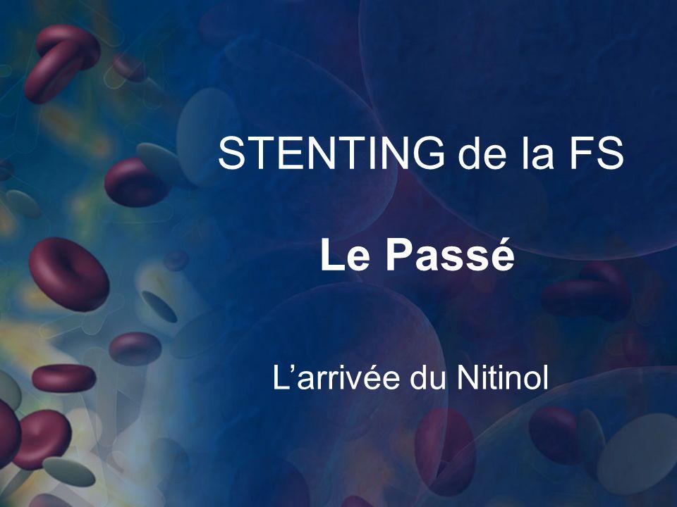 STENTING de la FS Le Passé L'arrivée du Nitinol