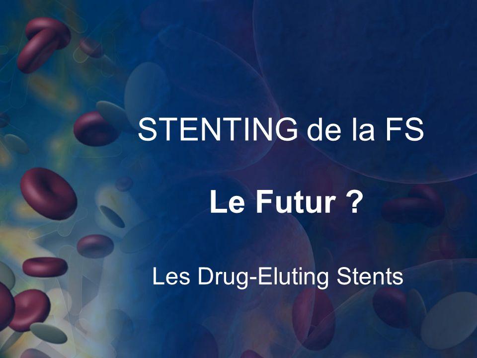 STENTING de la FS Le Futur Les Drug-Eluting Stents