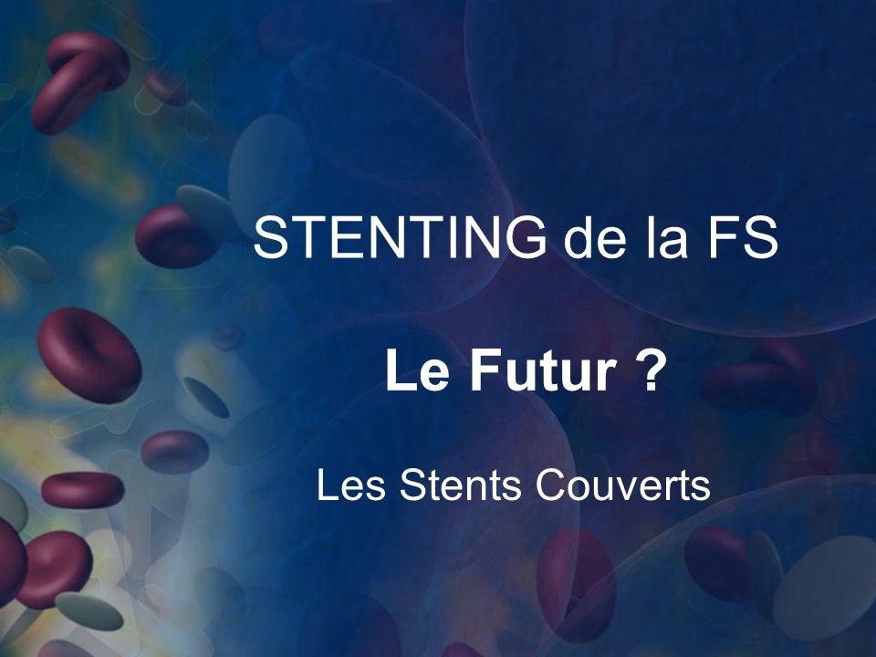 STENTING de la FS Le Futur Les Stents Couverts