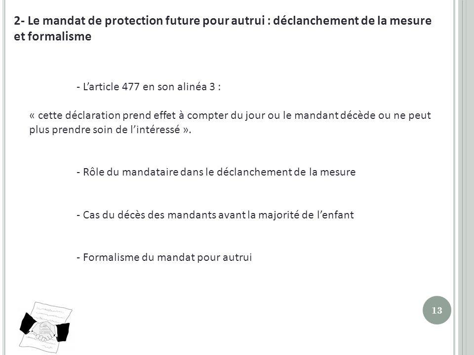 2- Le mandat de protection future pour autrui : déclanchement de la mesure et formalisme
