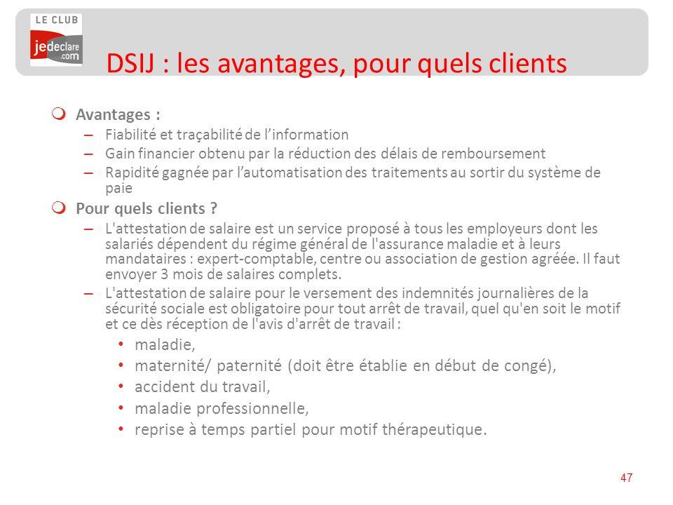 DSIJ : les avantages, pour quels clients