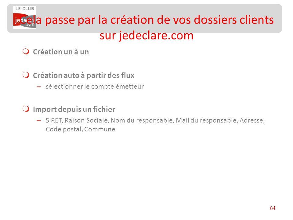 Cela passe par la création de vos dossiers clients sur jedeclare.com