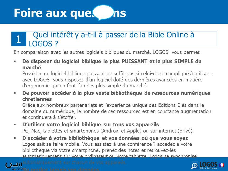 Foire aux questions 1. Quel intérêt y a-t-il à passer de la Bible Online à LOGOS