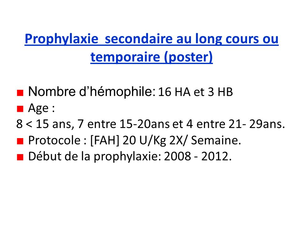 Prophylaxie secondaire au long cours ou temporaire (poster)