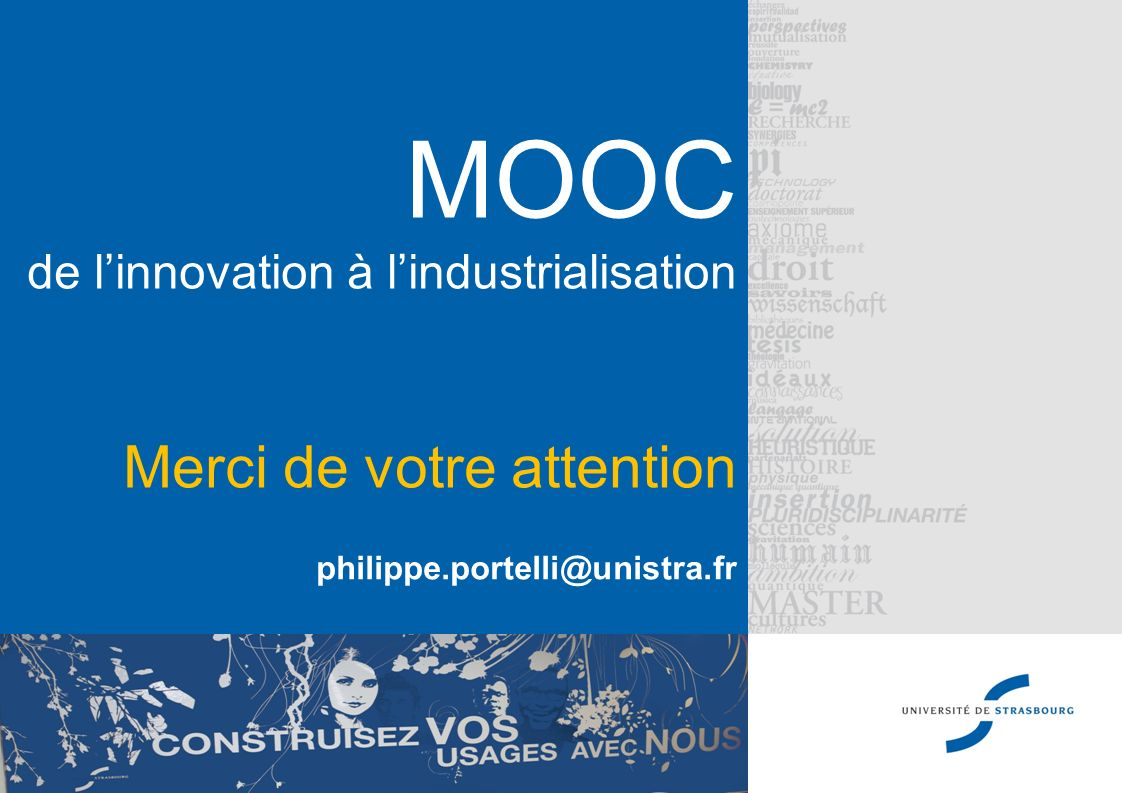 MOOC de l'innovation à l'industrialisation Merci de votre attention