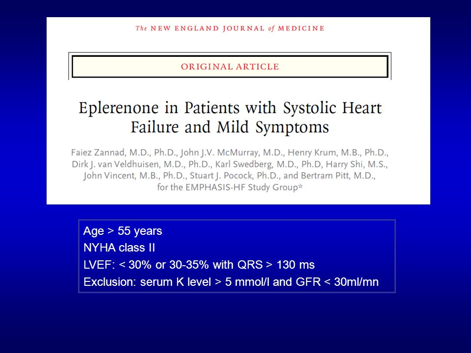 Age > 55 years NYHA class II. LVEF: < 30% or 30-35% with QRS > 130 ms.