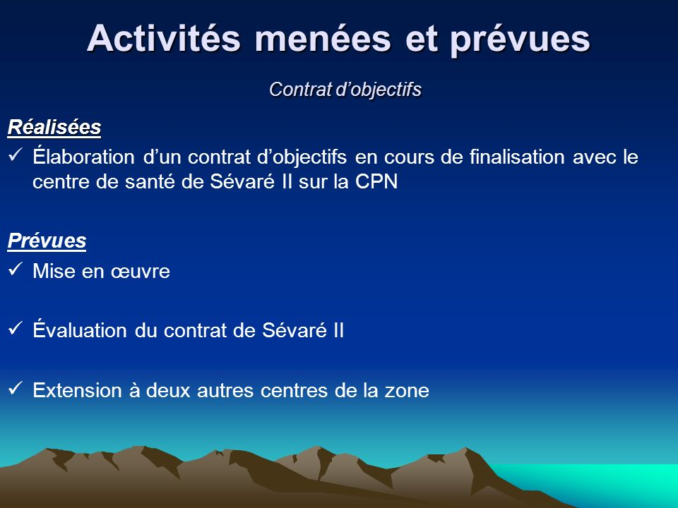 Activités menées et prévues Contrat d'objectifs