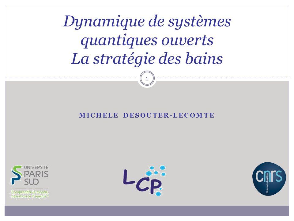 Dynamique de systèmes quantiques ouverts La stratégie des bains