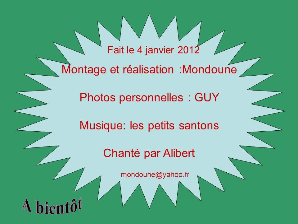 A bientôt Montage et réalisation :Mondoune Photos personnelles : GUY