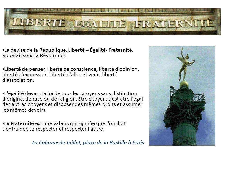 La devise de la République, Liberté – Égalité- Fraternité, apparaît sous la Révolution.