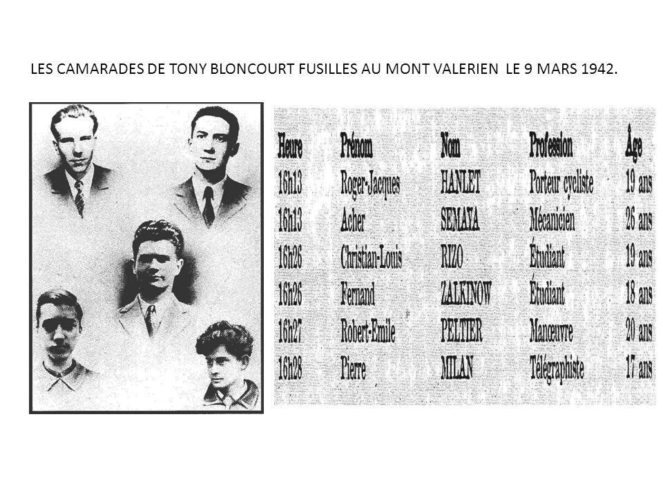 LES CAMARADES DE TONY BLONCOURT FUSILLES AU MONT VALERIEN LE 9 MARS 1942.